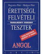 Érettségi, felvételi tanulmányi verseny tesztek - Angol - Magyarics Péter, Medgyes Péter