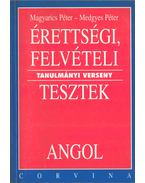 Érettségi, felvételi tesztek - Angol - Magyarics Péter, Medgyes Péter