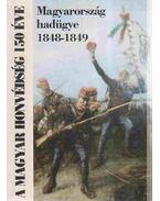 Magyarország hadügye 1848-1849 - Csikány Tamás, dr.