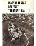 Magyarország régészeti topográfiája 3 - A devecseri és sümegi járás - Bakay Kornél, Kalicz Nándor, Sági Károly