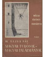 Magyar tudósok - magyar találmányok 1. füzet - Vajda Pál