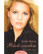 Pokoli szerelem - Maison, Syndie