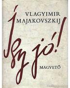 Így jó! - Majakovszkij, Vlagyimir