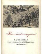 Honvédélményeim 1848-49-ből - Major István