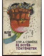 X2R, a csibész és egyéb történetek - Majtényi Erik