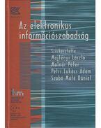 Az elektronikus információszabadság - Majtényi László, Molnár Péter, Petri Lukács Ádám, Szabó Máté Dániel Dr.