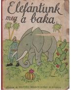 Elefántunk meg a baka - Majthényi György