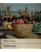 Kalifornia! - Makai György