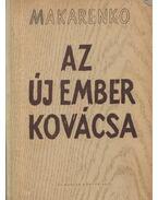 Az új ember kovácsa - Makarenko, Anton Szemjonovics