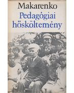 Pedagógiai hősköltemény - Makarenko, Anton Szemjonovics