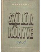 Szülők könyve - Makarenko