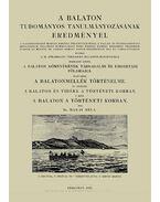 A Balatonés vidéke a történeti korban - A Balaton tudományos tanulmányának eredményei - Forrástanulmány - Makay Béla