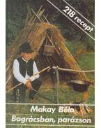 Bográcsban, parázson - Makay Béla