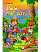 Mesél erdő, mező - Makay Béla