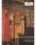 A reneszánsz világa - Makkai László