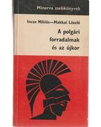 A polgári forradalmak és az újkor - Makkai László, Incze Miklós
