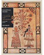 A magyar nép művészete III. (reprint) - Malonyay Dezső