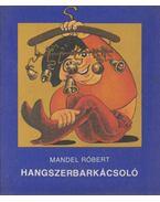 Hangszerbarkácsoló - Mandel Róbert