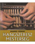 Hangszerész mesterség - Mandel Róbert