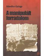 A manipulált forradalom - Mandics György