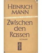 Zwischen den Rassen - Mann, Heinrich