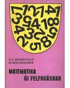 Matematika új felfogásban IV. - Mansfield, D. E., Bruckheimer, M.