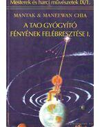 A Tao gyógyító fényének felébresztése I. - Mantak Chia
