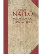 A teljes napló 1970-1973 - Márai Sándor