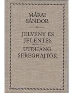 Jelvény és jelentés/ Utóhang. Sereghajtók - Márai Sándor
