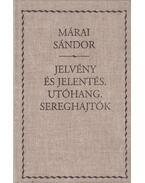 Jelvény és jelentés / Utóhang, Sereghajtók - Márai Sándor