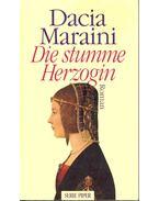 Die stumme Herzogin - Maraini, Dacia
