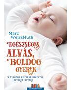 Egészséges alvás, boldog gyerek - Marc Weissbluth