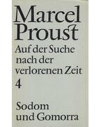 Auf der Suche nach der verlorenen Zeit  IV. - Sodom und Gomorrha - Marcel Proust