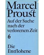 Auf der Suche nach der verlorenen Zeit VI. - Die Entflohene - Marcel Proust