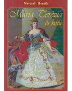 Mária Terézia és kora - Marczali Henrik