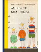 Amikor te kicsi voltál - Marék Veronika, F.GYŐRFFY ANNA