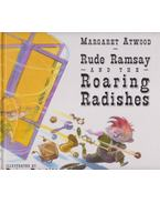 Rude Ramsay and the Roaring Radishes - Margaret Atwood