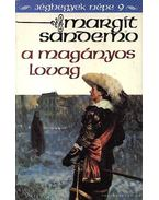 A magányos lovag - Margit Sandemo