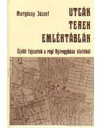Utcák, terek, emléktáblák II. - Margócsy József