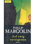 Auf ewig unvergessen - MARGOLIN, PHILIP