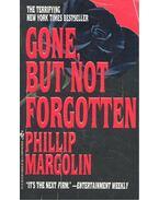 Gone, But Not Forgotten - MARGOLIN, PHILIP