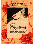 Függetlenség mindenáron - Maria Brown