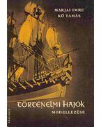 Történelmi hajók modellezése - Marjai Imre, Kő Tamás