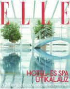 Elle Hotel- és Spa útikalauz - a 28 legjobb szálloda és kozmetika itthonról és külföldről - Márk Leonóra (szerk.)