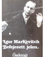 Befejezett jelen - Markevitch, Igor