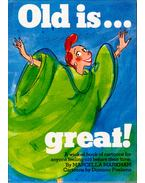 Old is... great!: A wicked book of cartoons for anyone feeling old before their time - Markham, Marcella