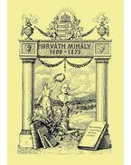 Horváth Mihály (1809-1878) - Márki Sándor