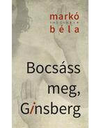 Bocsáss meg, Ginsberg - Markó Béla
