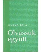 Olvassuk együtt - Markó Béla