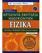 Kétszintű érettségi nagykönyvek - Fizika (középszint) - Markovits Tibor